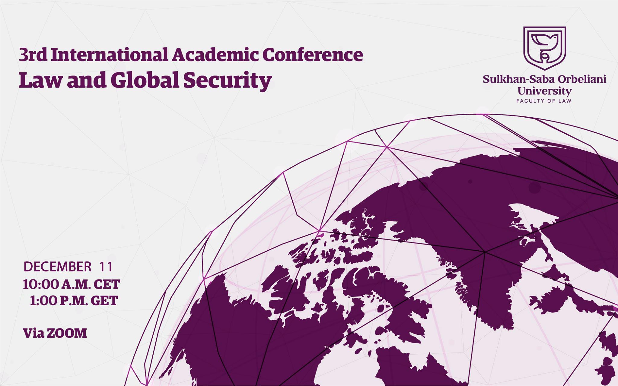 """III საერთაშორისო სამეცნიერო კონფერენცია """"სამართალი და გლობალური უსაფრთხოება"""""""